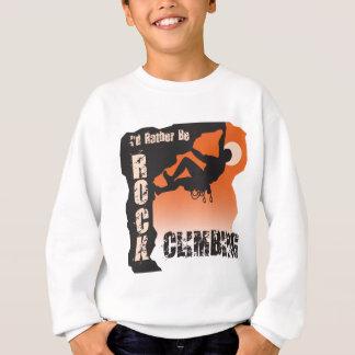 I'd Rather Be Rock Climbing Guys Sweatshirt