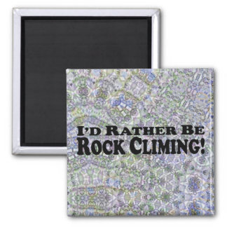 I'd Rather Be Rock Climbing - Multiple Products Square Magnet