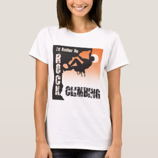 I'd Rather Be Rock Climbing T-Shirt