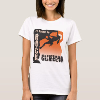 I'd Rather Be Rock Climbing T-Shirt Female