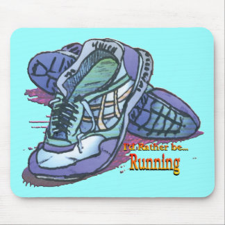 I'd Rather Be Running _ Sneakers Mouse Pads