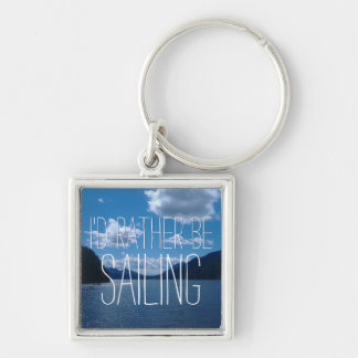 I'd Rather Be Sailing Amid Sparkling Water Silver-Colored Square Key Ring