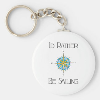 Id Rather Be Sailing Basic Round Button Key Ring