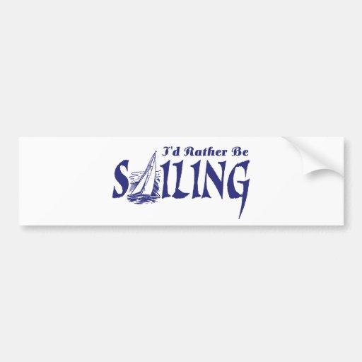 I'd Rather Be Sailing Bumper Stickers