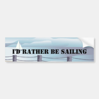 I'd Rather be Sailing Bumper Stiicker Bumper Sticker