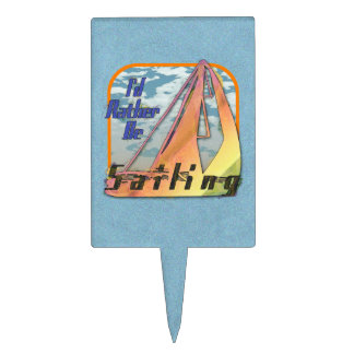 I'D RATHER BE SAILING CAKE TOPPERS