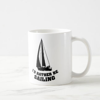 I'd Rather Be Sailing Coffee Mug