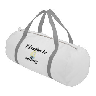 I'd rather be sailing gym bag