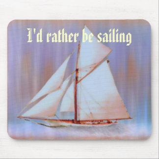 I'd Rather Be Sailing mousepad