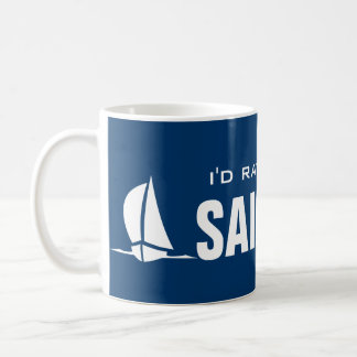 I'd rather be sailing mug with sailboat design