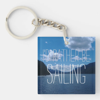I'd Rather Be Sailing Sparkling Water Double-Sided Square Acrylic Key Ring
