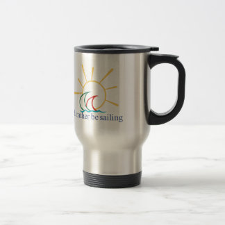 Id Rather Be Sailing Travel Mug