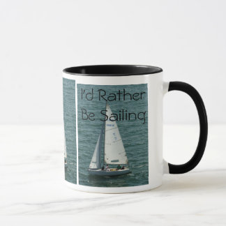 I'd Rather Be Sailing, white sailboat Mug