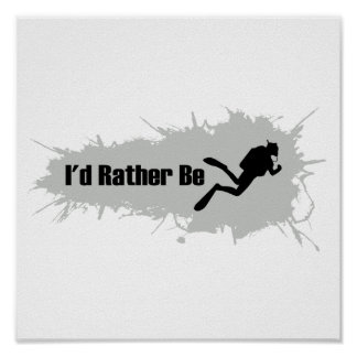 I'd Rather Be Scuba Diving Poster