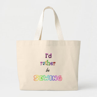 I'd Rather Be Sewing Tote Bag
