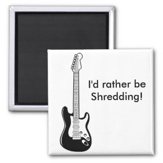 """I'd rather be Shredding"" Refrigerator Magnet"