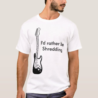 """I'd rather be Shredding"" T-Shirt"