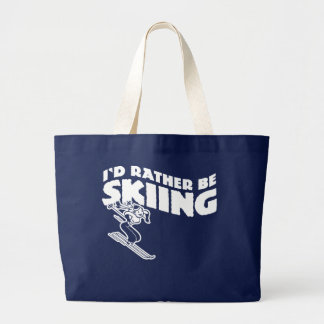 I'd Rather Be Skiing (female) Large Tote Bag