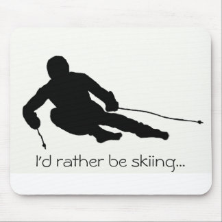 I'd rather be skiing...mousepad mouse pad