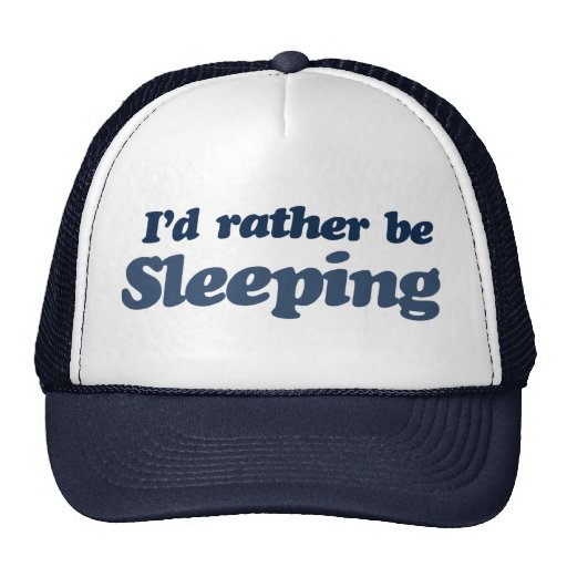 Id rather be sleeping cap