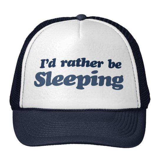 Id rather be sleeping cap