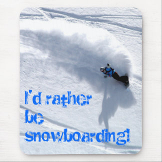 I'd rather be snowboarding mouse matt mouse pad