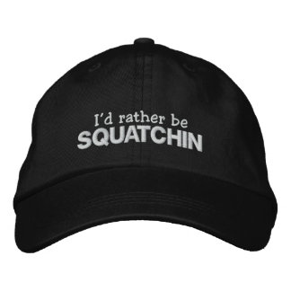 I'd rather be Squatchin Baseball Cap