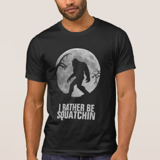 I'd rather be squatchin - moon and silhouette tshirts
