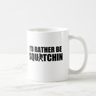 I'd Rather Be Squatchin! Coffee Mug