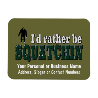 I'd Rather Be SQUATCHIN Rectangular Photo Magnet