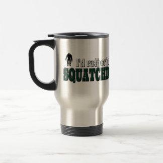 I'd Rather Be SQUATCHIN Travel Mug