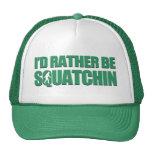 I'd Rather be Squatchin Trucker Hats