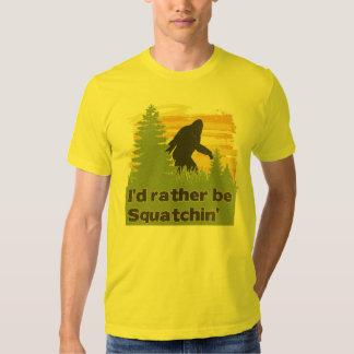 I'd Rather Be Squatchin Tshirt