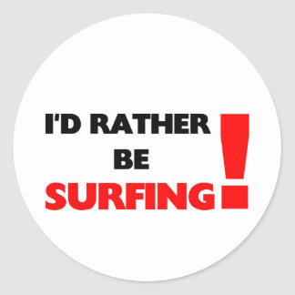 I'd rather be surfing classic round sticker