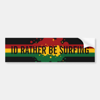 """I'd Rather Be Surfing"" rasta Bumpersticker Bumper Sticker"