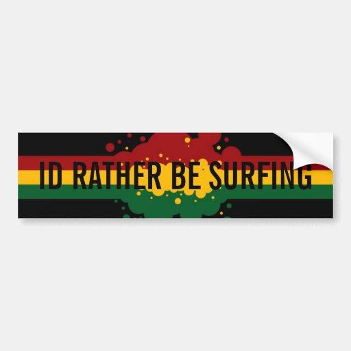 """I'd Rather Be Surfing"" rasta Bumpersticker Bumper Sticker"