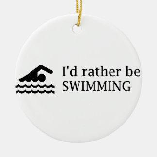 I'd rather be SWIMMING Ceramic Ornament