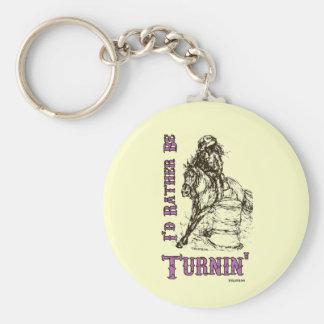 I'd Rather Be Turnin' Barrel Racing Design Key Ring