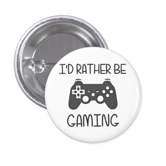 I'd Rather Be Video Gaming Pin