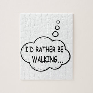 I'd Rather Be Walking Jigsaw Puzzle