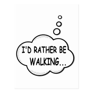 I'd Rather Be Walking Postcard