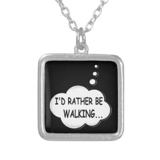 I'd Rather Be Walking Silver Plated Necklace