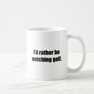 I'd Rather Be Watching Golf Coffee Mugs