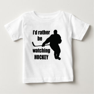 I'd rather be watching hockey baby T-Shirt