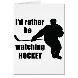 I'd rather be watching hockey card