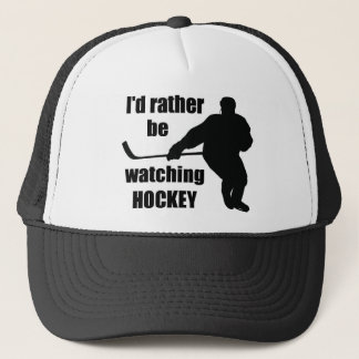 I'd rather be watching hockey trucker hat