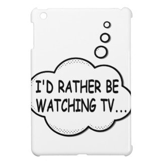 I'd Rather Be Watching TV Case For The iPad Mini