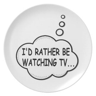 I'd Rather Be Watching TV Plate