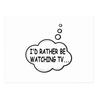 I'd Rather Be Watching TV Postcard