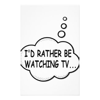 I'd Rather Be Watching TV Stationery